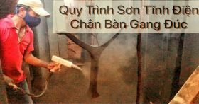 Quy Trình Sơn Tĩnh Điện Chân Bàn Gang Đúc Đạt Tiêu Chuẩn Bền Đẹp